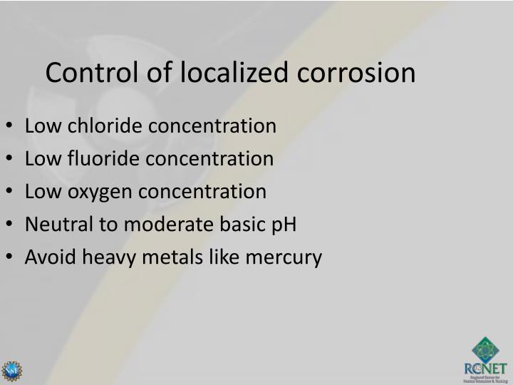 Control of localized corrosion