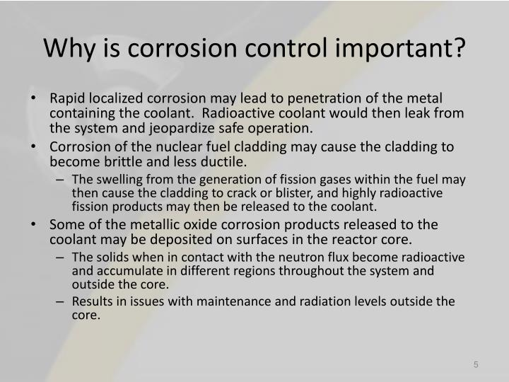 Why is corrosion control important?