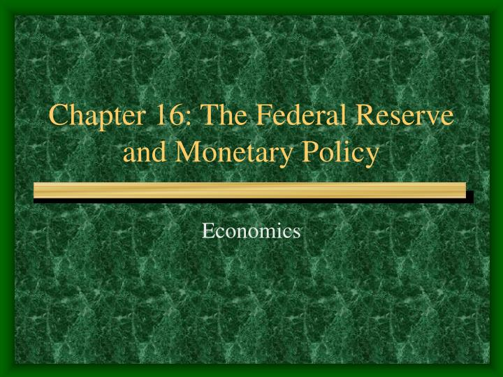chapter 16 the federal reserve and monetary policy n.