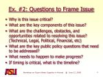 ex 2 questions to frame issue