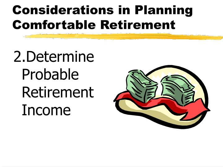 Considerations in Planning Comfortable Retirement