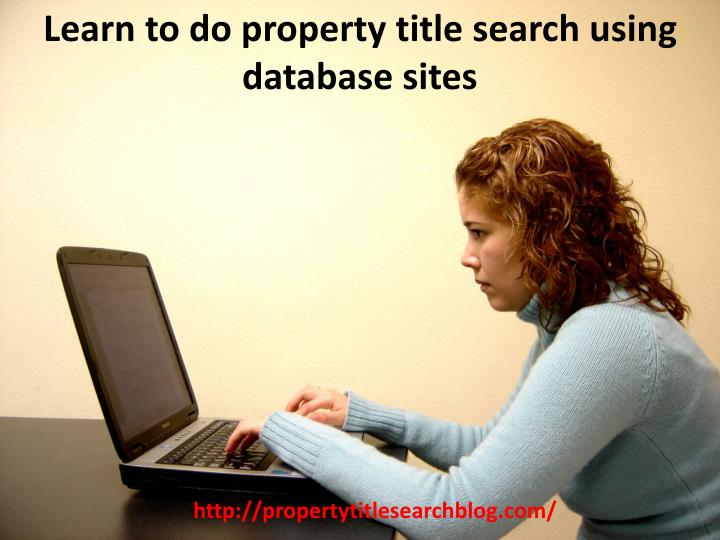 Learn to do property title search using database sites