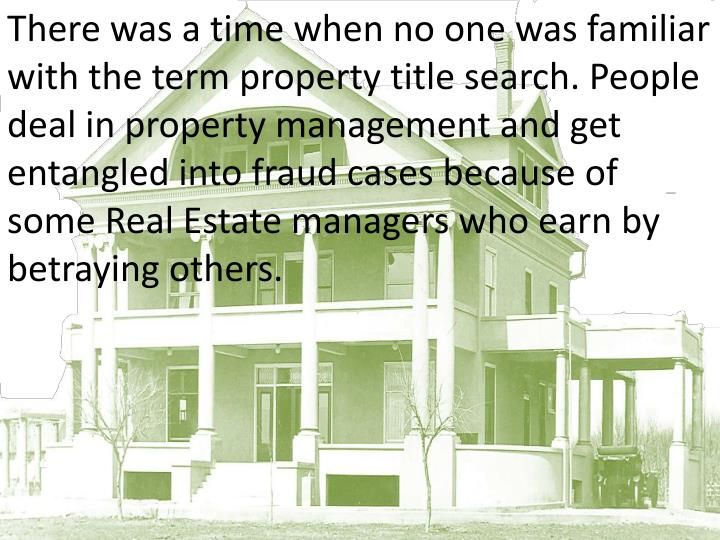 There was a time when no one was familiar with the term property title search. People deal in proper...
