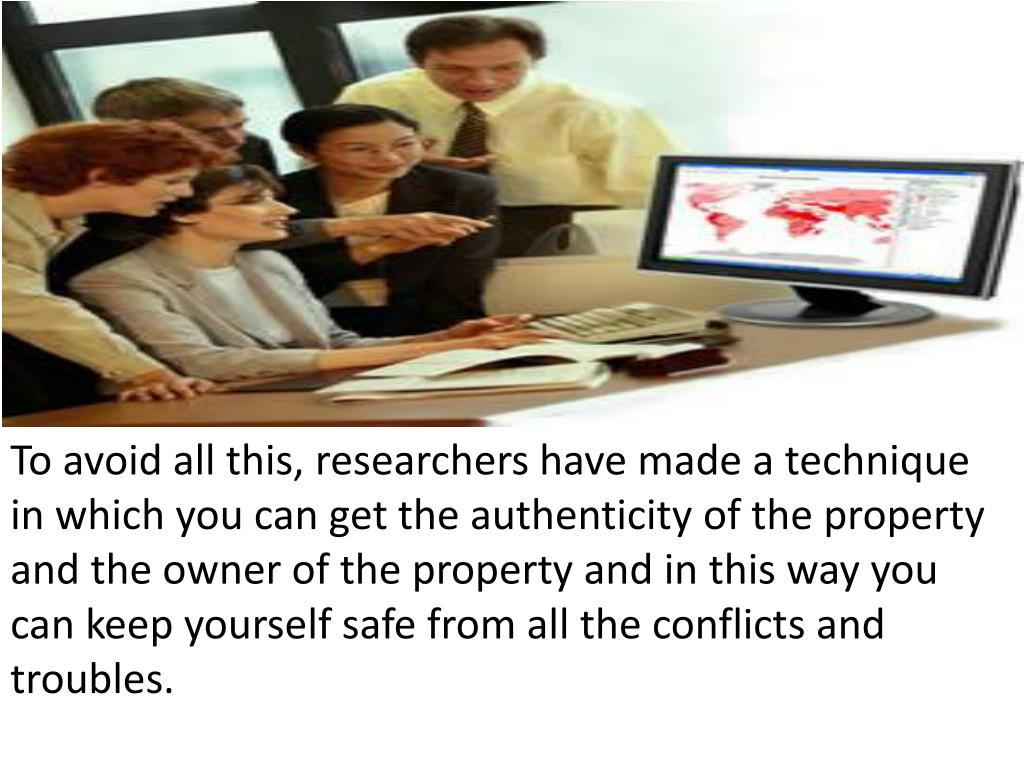 To avoid all this, researchers have made a technique in which you can get the authenticity of the property and the owner of the property and in this way you can keep yourself safe from all the conflicts and troubles.