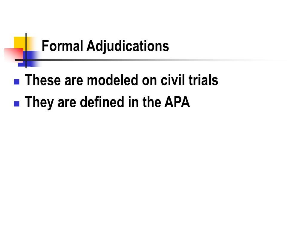 Formal Adjudications