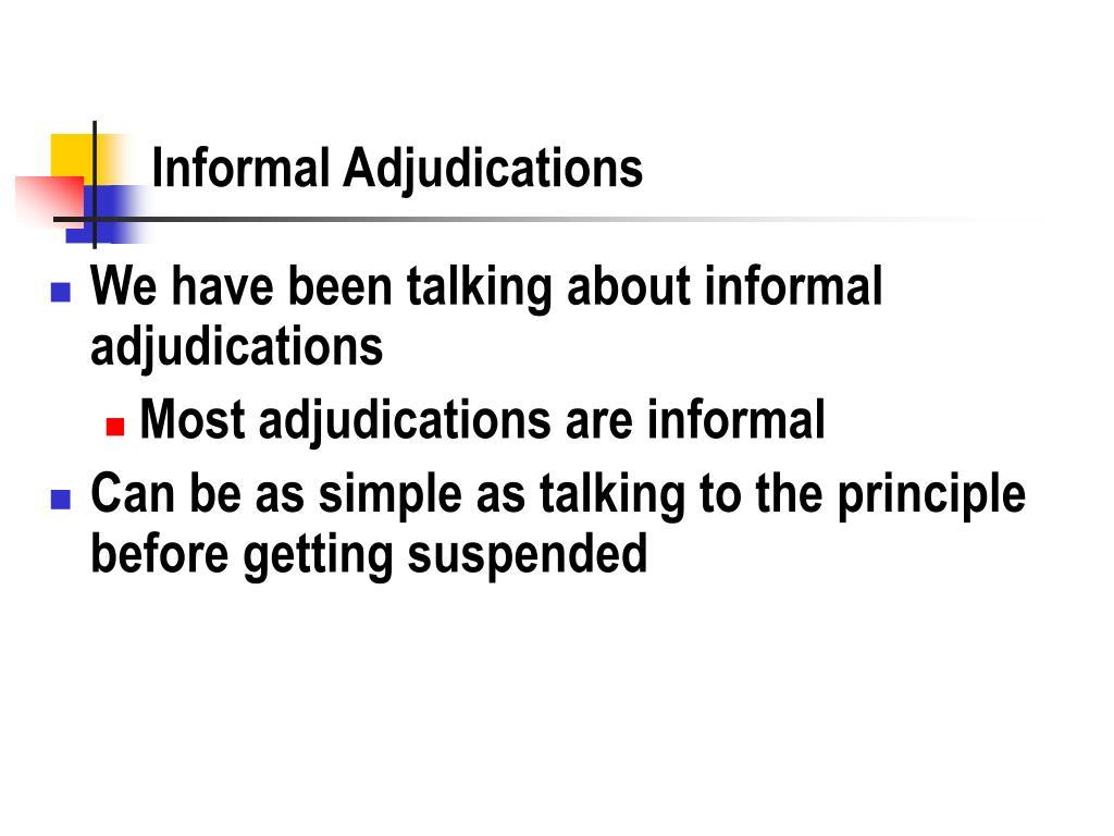 Informal Adjudications