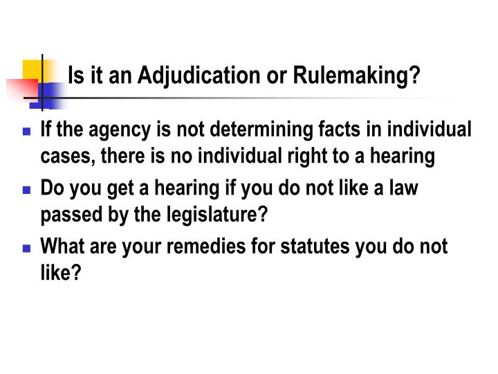Is it an adjudication or rulemaking