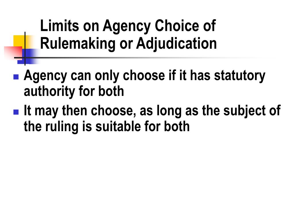 Limits on Agency Choice of Rulemaking or Adjudication