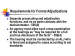 requirements for formal adjudications