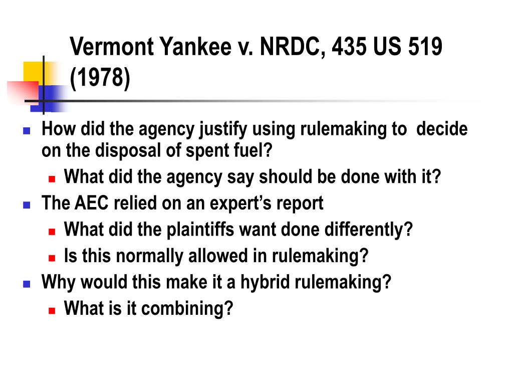 Vermont Yankee v. NRDC, 435 US 519 (1978)