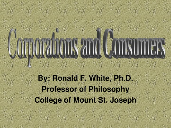 by ronald f white ph d professor of philosophy college of mount st joseph n.