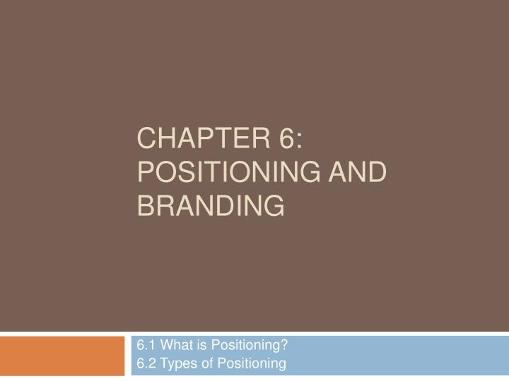 chapter 6 positioning and branding n.