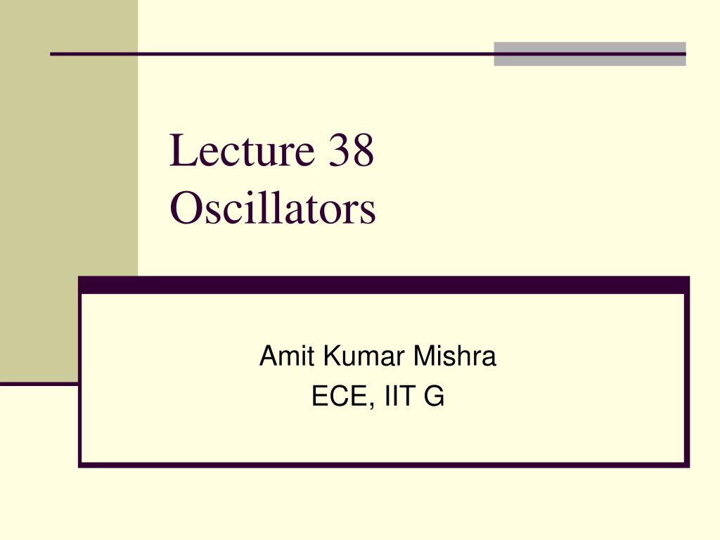 Ppt Lecture 38 Oscillators Powerpoint Presentation Id1460752 Crystal Oscillator With Cmos Inverter N