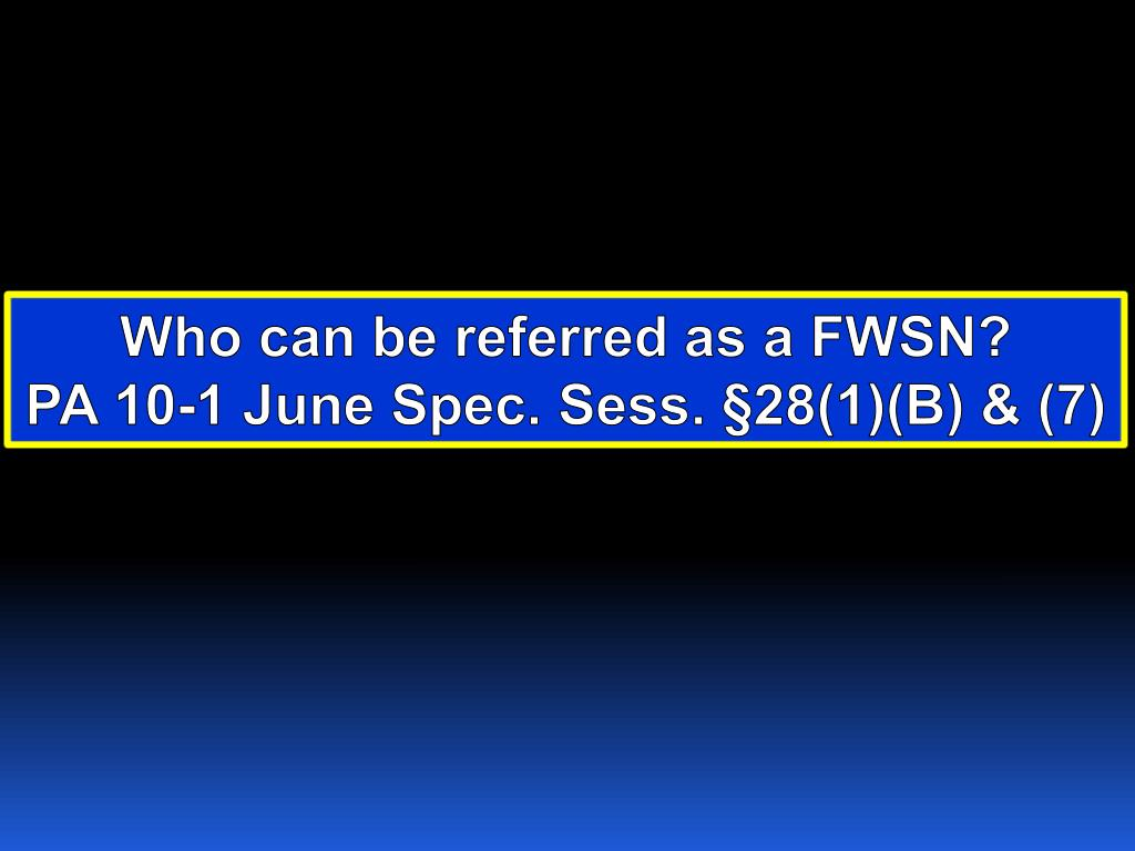 Who can be referred as a FWSN?