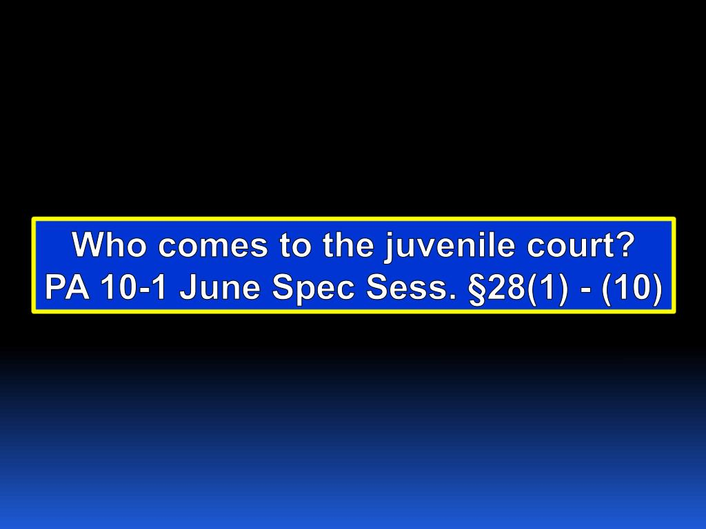 Who comes to the juvenile court?