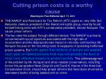 cutting prison costs is a worthy cause washington post editorial april 17 2011