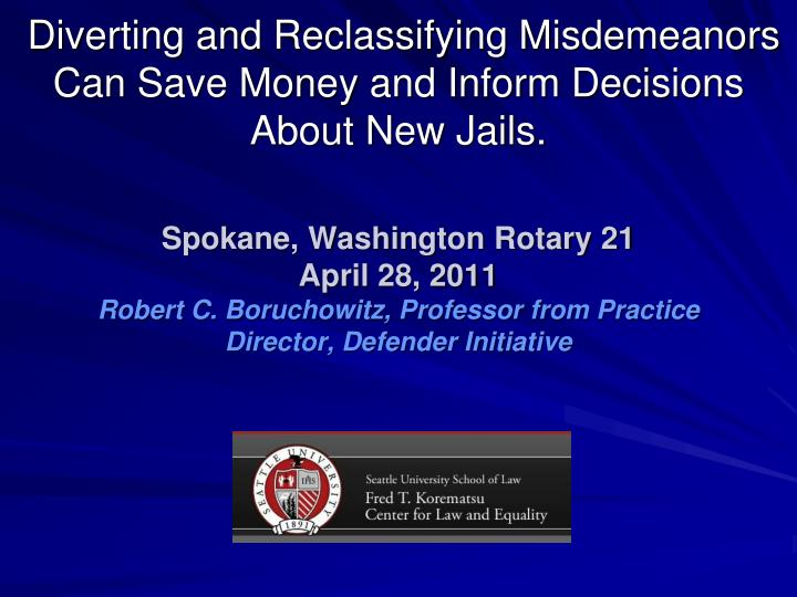 Diverting and reclassifying misdemeanors can save money and inform decisions about new jails