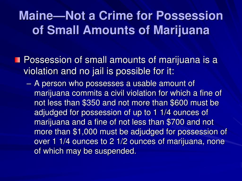 Maine—Not a Crime for Possession of Small Amounts of Marijuana