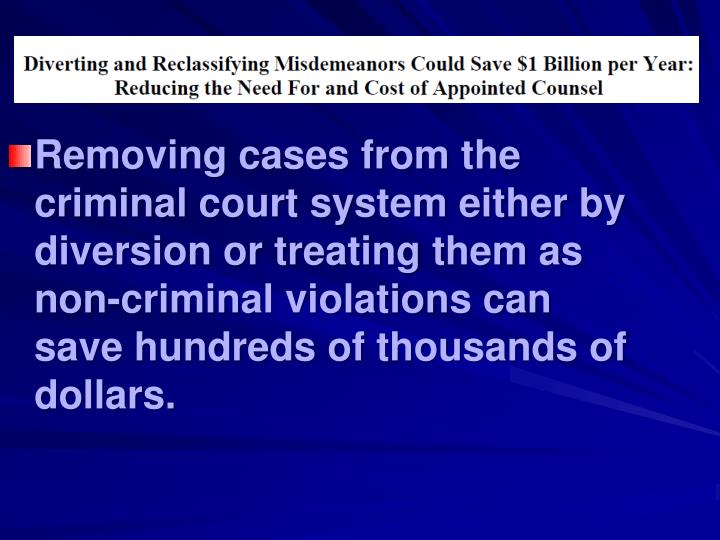 Removing cases from the criminal court system either by diversion or treating them as non-criminal v...