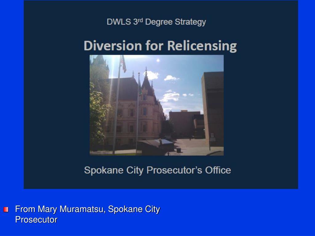 From Mary Muramatsu, Spokane City Prosecutor