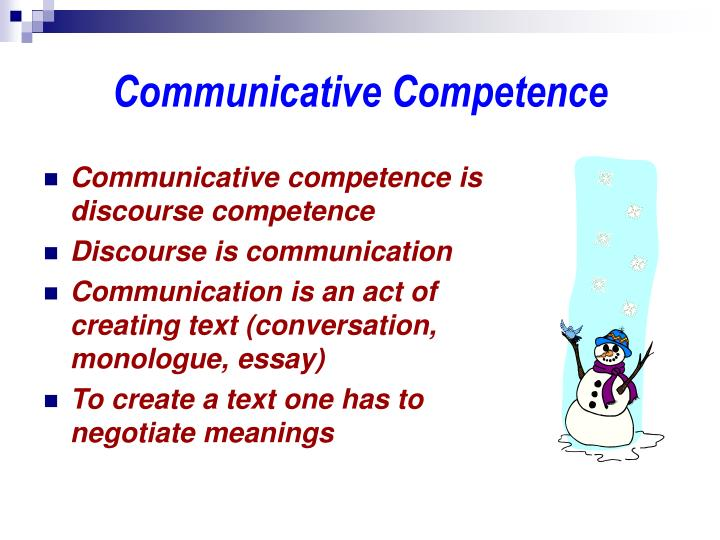 negotiation and communicative competence Intercultural communication (or cross-cultural communication) is a discipline that studies communication across different cultures and social groups, or how culture affects communication it describes the wide range of communication processes and problems that naturally appear within an organization or social context made up of individuals.
