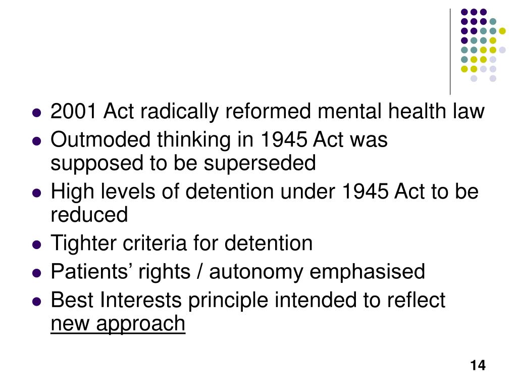 2001 Act radically reformed mental health law