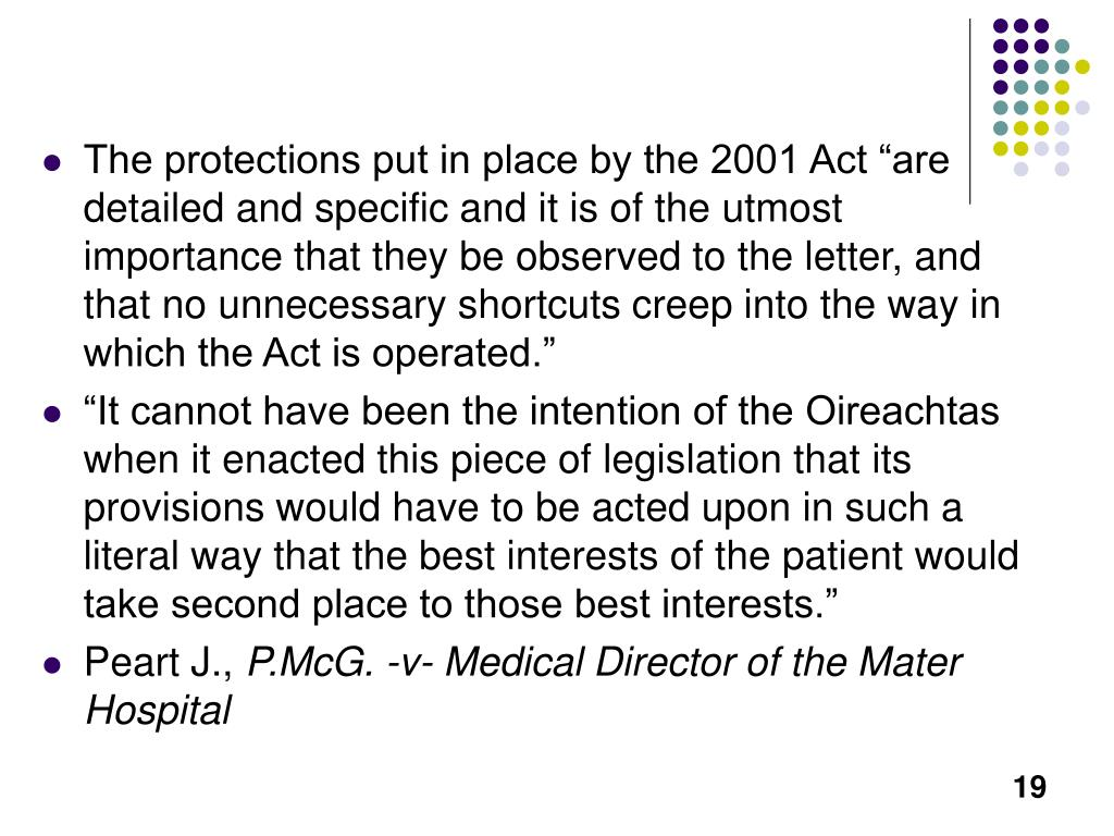 "The protections put in place by the 2001 Act ""are detailed and specific and it is of the utmost importance that they be observed to the letter, and that no unnecessary shortcuts creep into the way in which the Act is operated."""