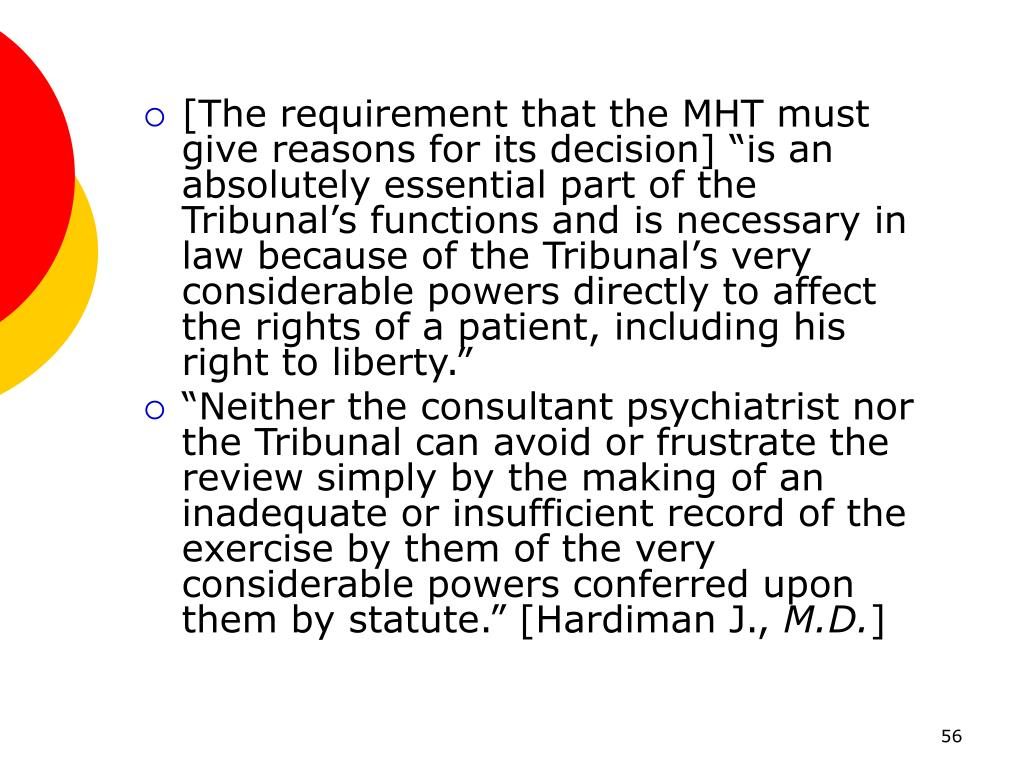 "[The requirement that the MHT must give reasons for its decision] ""is an absolutely essential part of the Tribunal's functions and is necessary in law because of the Tribunal's very considerable powers directly to affect the rights of a patient, including his right to liberty."""