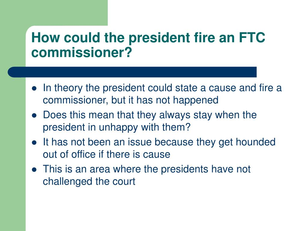 How could the president fire an FTC commissioner?