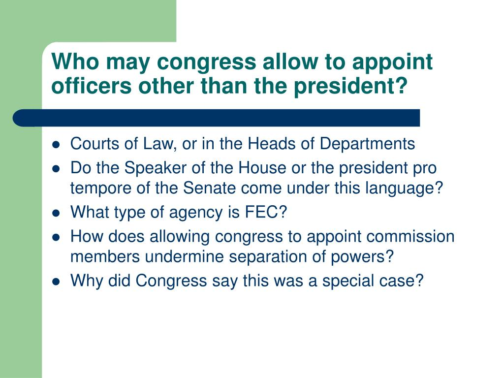 Who may congress allow to appoint officers other than the president?