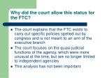 why did the court allow this status for the ftc