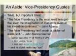 an aside vice presidency quotes