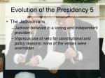 evolution of the presidency 5