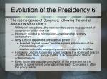 evolution of the presidency 6