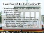how powerful is the president