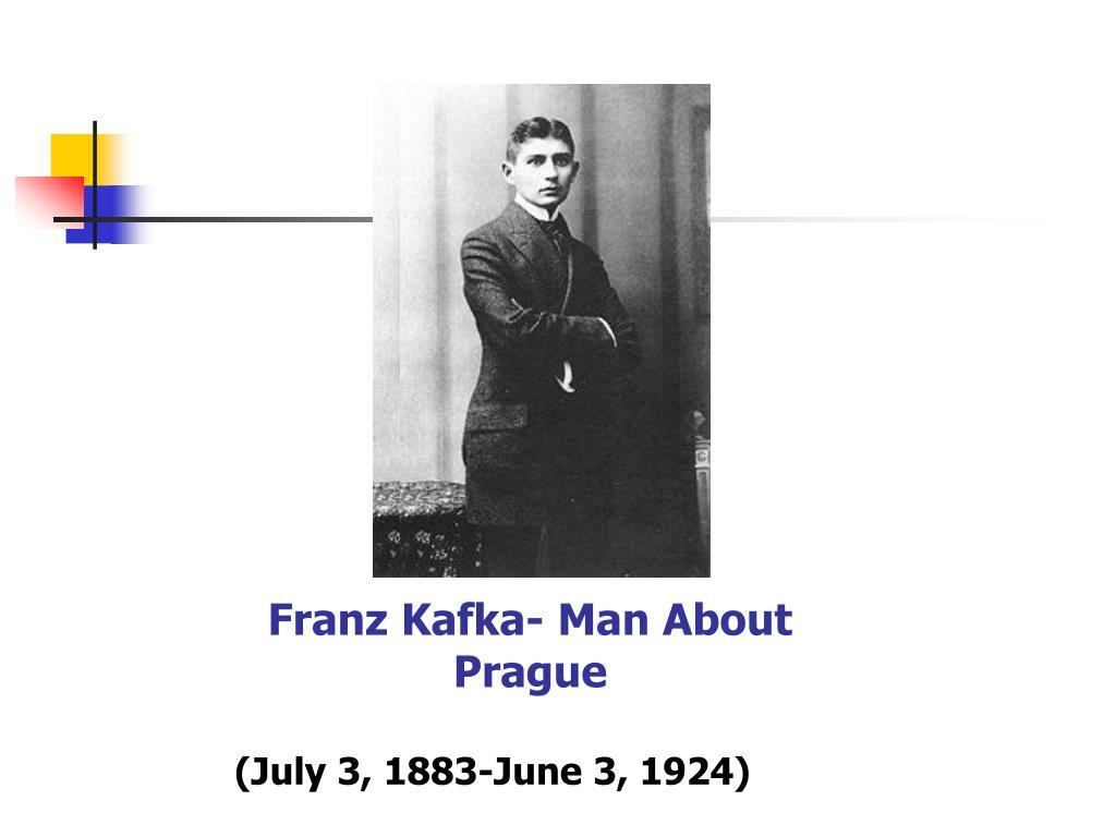 Franz Kafka- Man About Prague