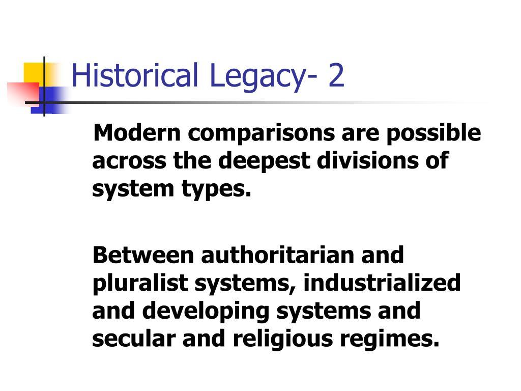 Historical Legacy- 2