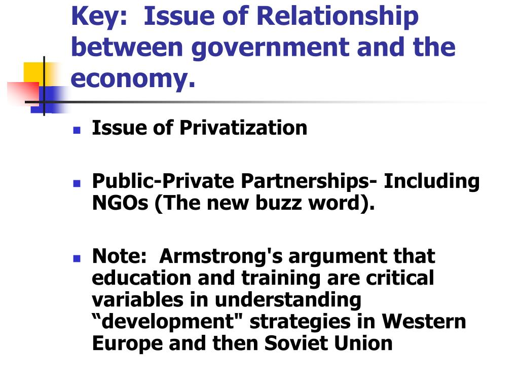 Key:  Issue of Relationship between government and the economy.