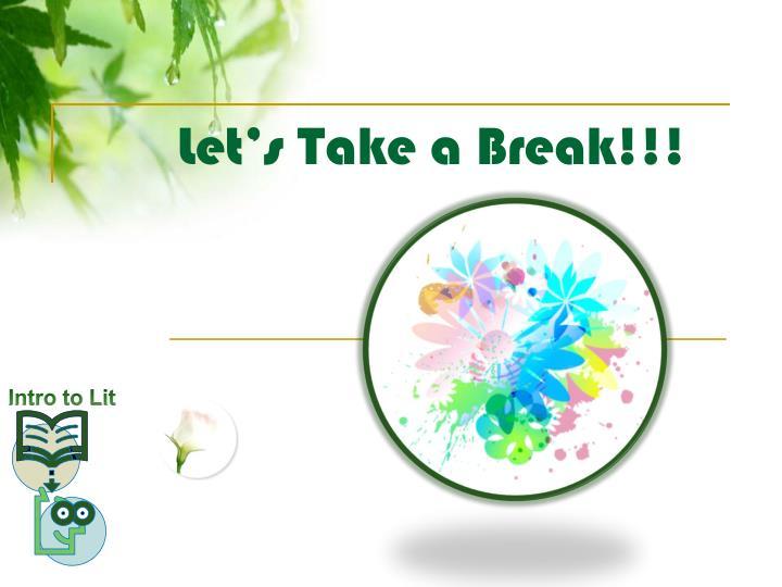 Let's Take a Break!!!