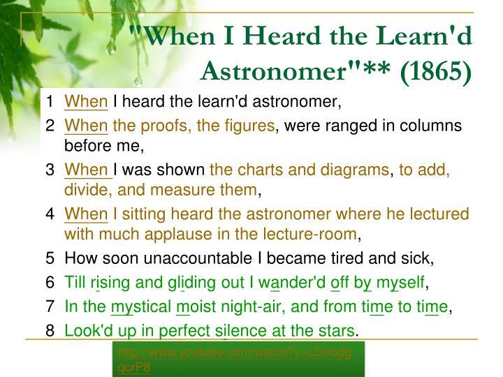 """When I Heard the Learn'd Astronomer""** (1865)"