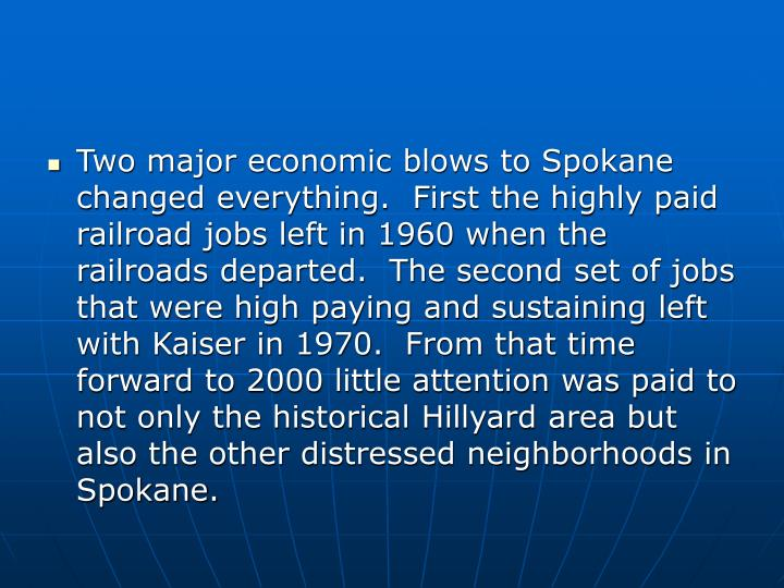 Two major economic blows to Spokane changed everything.  First the highly paid railroad jobs left in...