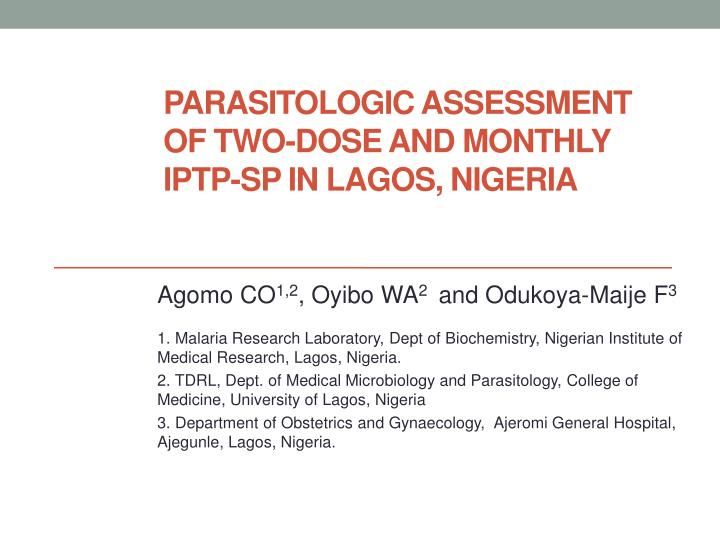 parasitologic assessment of two dose and monthly iptp sp in lagos nigeria n.