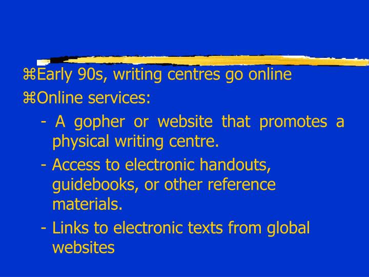 Early 90s, writing centres go online