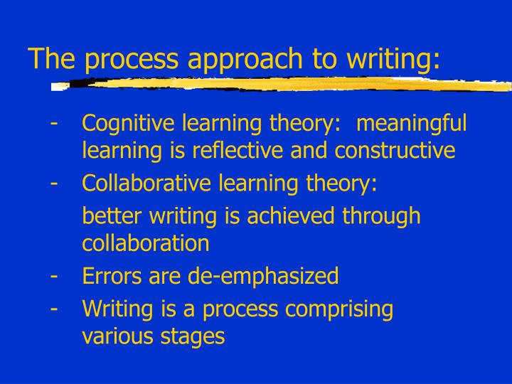 The process approach to writing: