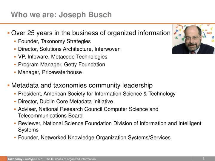 Who we are joseph busch
