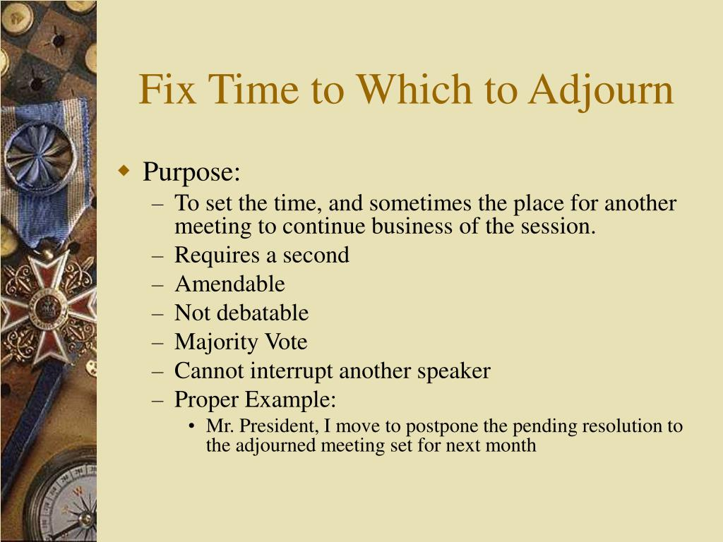 Fix Time to Which to Adjourn