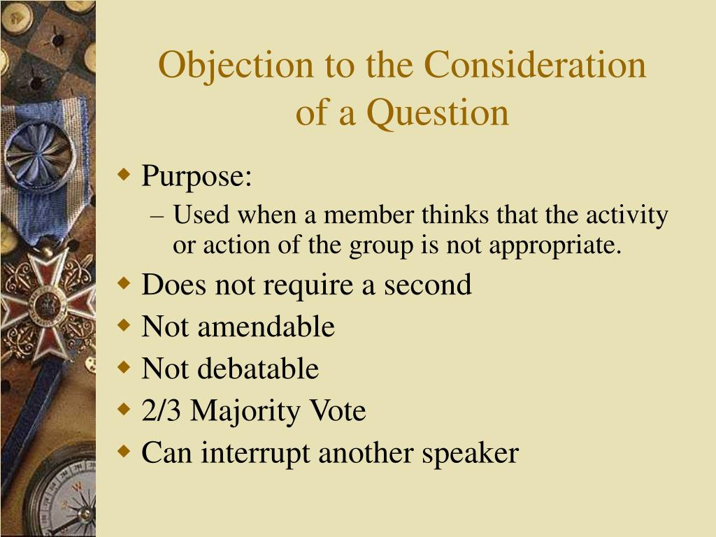 Objection to the Consideration                      of a Question