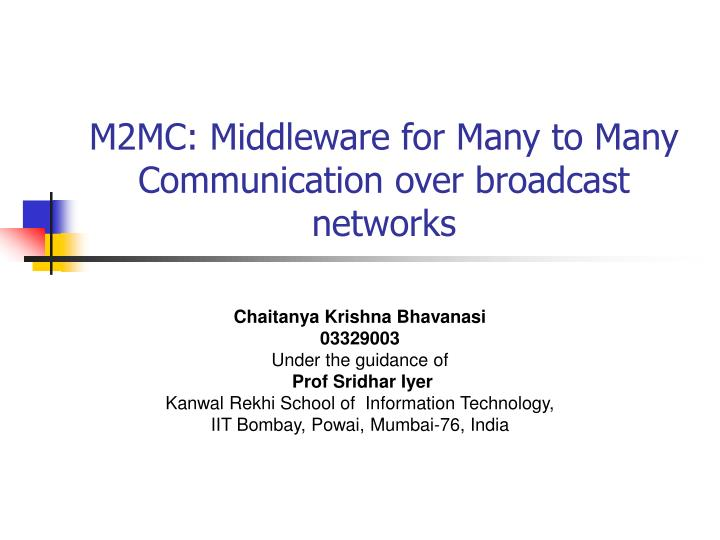 m2mc middleware for many to many communication over broadcast networks n.