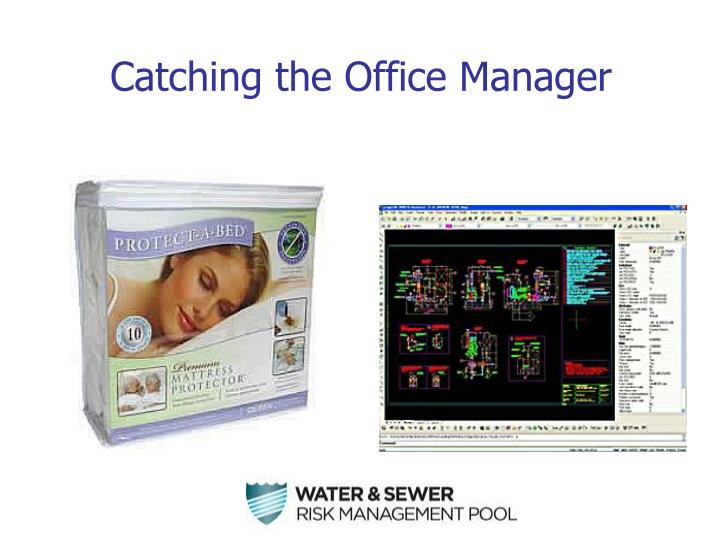 Catching the Office Manager
