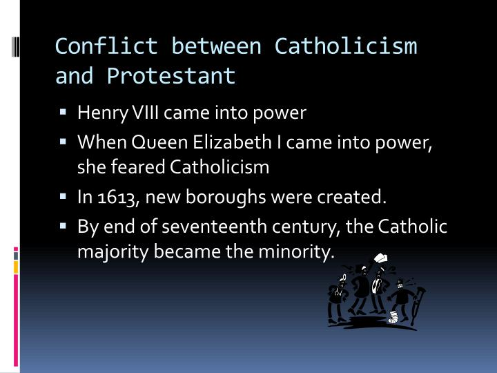Conflict between Catholicism and Protestant